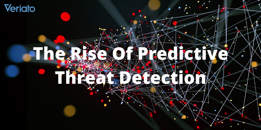 The Rise of Predictive Threat Detection